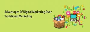 Advantages Of Digital Marketing Over Traditional Marketing