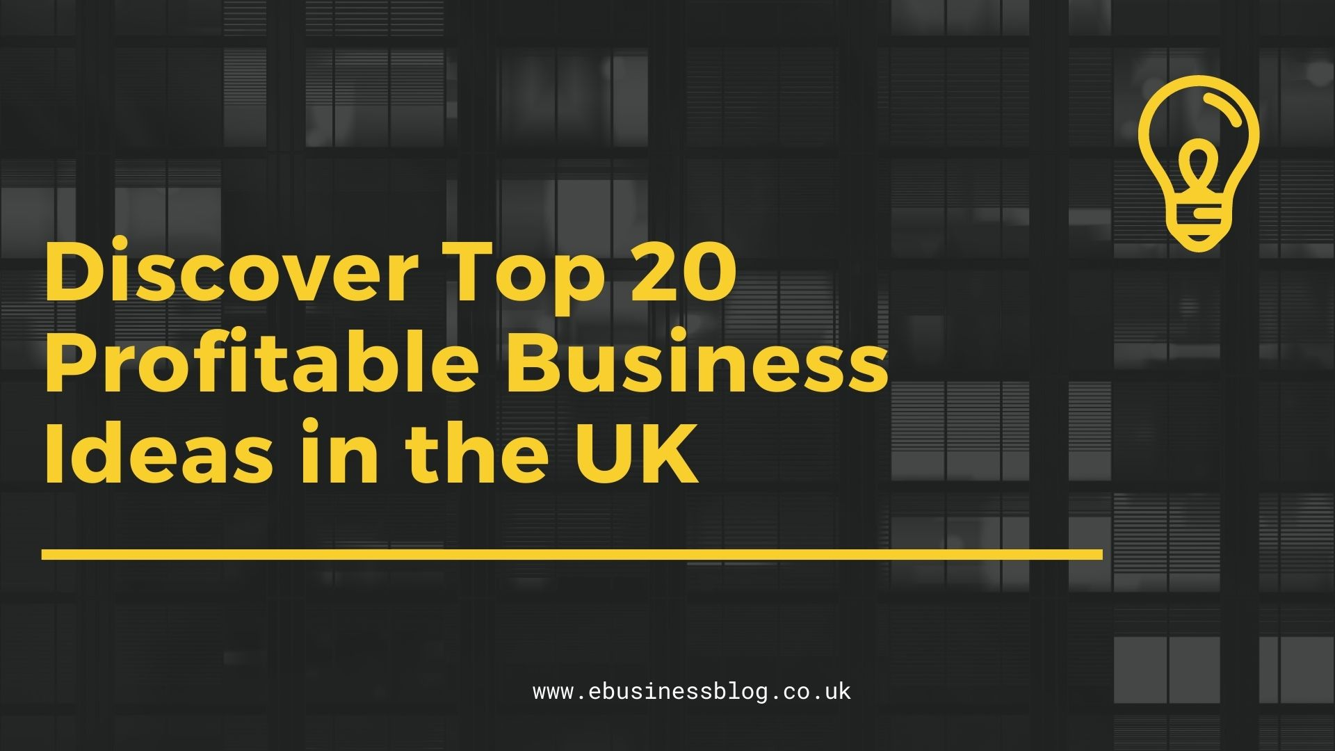 Discover Top 20 Profitable Business Ideas in the UK