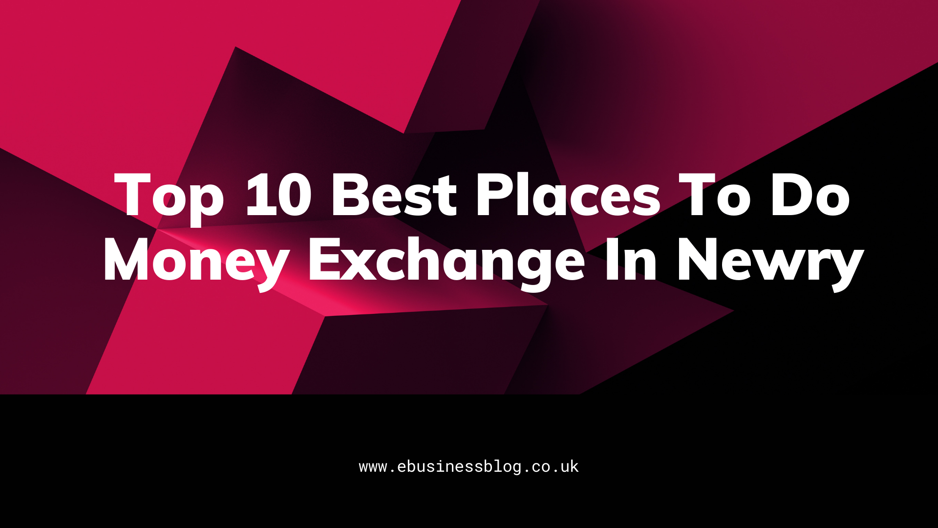 Top 10 best places to do money exchange in Newry