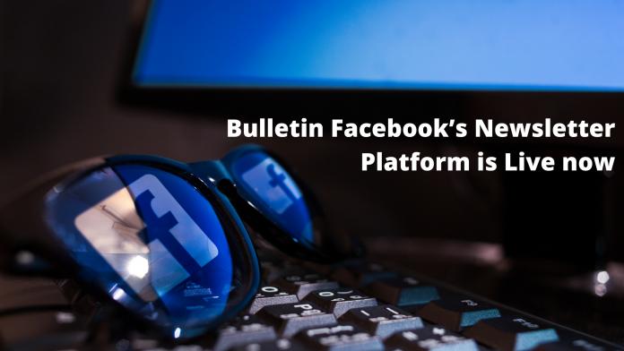 Bulletin Facebook's Newsletter Platform is Live now
