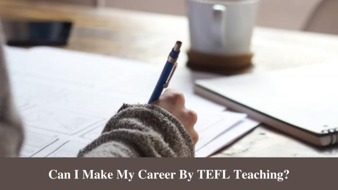Can I Make My Career By TEFL Teaching