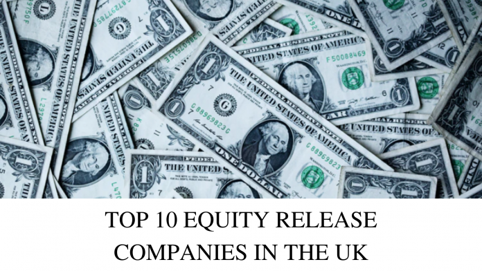 TOP 10 EQUITY RELEASE COMPANIES IN THE UK