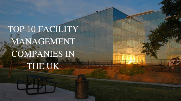 TOP 10 FACILITY MANAGEMENT COMPANIES IN THE UK